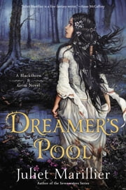 Dreamer's Pool - A Blackthorn & Grim Novel ebook by Juliet Marillier