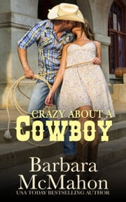 Crazy About A Cowboy ebook by Barbara McMahon