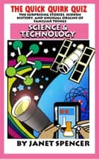 Quick Quirk Quiz: Science & Technology ebook by Janet Spencer - Trivia Queen