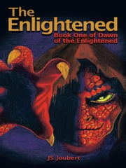 The Enlightened - Book One of Dawn of the Enlightened ebook by JS Joubert