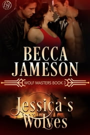 Jessica's Wolves ebook by Becca Jameson