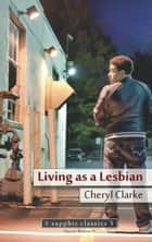 Living as a Lesbian ebook by Sinister Wisdom