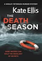 The Death Season - Book 19 in the DI Wesley Peterson crime series ebook by Kate Ellis