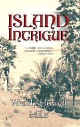 Island Intrigue - A Sabrina Dunsweeny Mystery ebook by Wendy Howell Mills