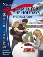 A Family for the Holidays ebook by Victoria Pade