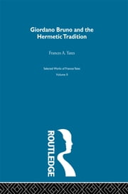 Giordano Bruno & Hermetic Trad ebook by Frances A. Yates