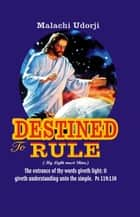 Destined to Rule ebook by Malachi Udorji