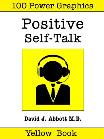 Positive Self-Talk Yellow Book ebook by David  J. Abbott M.D.