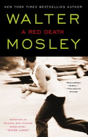 "A Red Death - Featuring an Original Easy Rawlins Short Story ""Si ebook by Walter Mosley"
