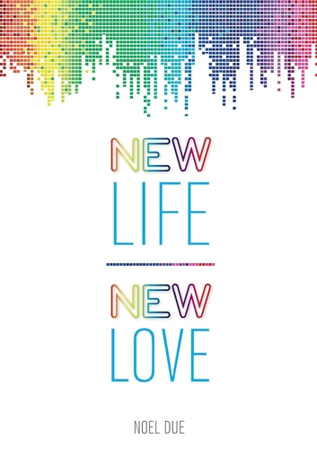 New Life New Love ebook by Noel Due