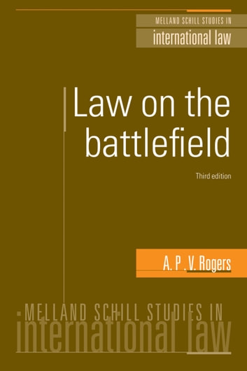 Law on the battlefield ebook by A.P.V. Rogers