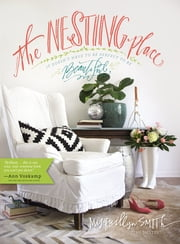 The Nesting Place - It Doesn't Have to Be Perfect to Be Beautiful ebook by Myquillyn Smith