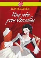 Une robe pour Versailles ebook by Jeanne Albrent