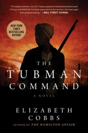 The Tubman Command - A Novel ebook by Elizabeth Cobbs