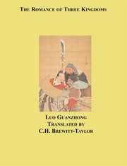 The Romance of Three Kingdoms ebook by Luo Guanzhong