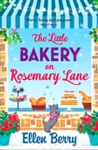 The Little Bakery on Rosemary Lane 電子書籍 by Ellen Berry