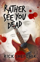 Rather See You Dead ebook by Rick Shefchik