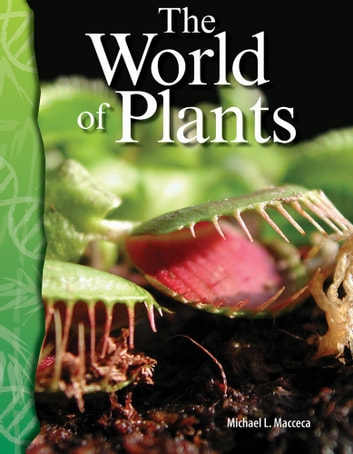 The World of Plants ebook by Michael L. Macceca