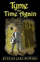 Tyme And Time Again ebook by Stefan Jakubowski