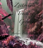 Zoctornyia's Training Grounds ebook by Beth Wright