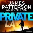 Private L.A. - (Private 7) audiobook by James Patterson