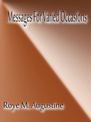 Messages For Varied Occasions ebook by Roye M. Augustine