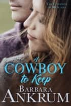 A Cowboy to Keep ebook by