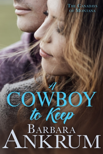 A Cowboy to Keep ebook by Barbara Ankrum