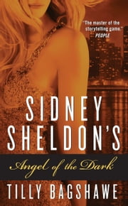 Sidney Sheldon's Angel of the Dark ebook by Sidney Sheldon,Tilly Bagshawe