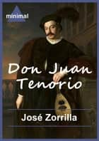 Don Juan Tenorio ebook by José Zorrilla