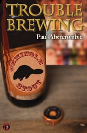 Trouble Brewing ebook by Paul Abercrombie