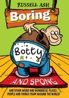 Boring, Botty and Spong ebook by Russell Ash