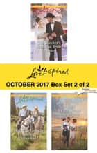 Harlequin Love Inspired October 2017 - Box Set 2 of 2 - The Rancher's Mistletoe Bride\Mountain Country Cowboy\A Baby for the Doctor ebook by Jill Kemerer, Glynna Kaye, Stephanie Dees