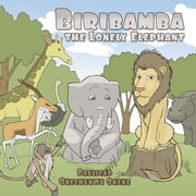 Biribamba the Lonely Elephant ebook by Paulicap Okechukwu Okeke