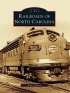 Railroads of North Carolina ebook by Alan Coleman