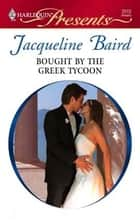 Bought by the Greek Tycoon ebook by Jacqueline Baird