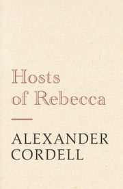 Hosts of Rebecca - The Mortymer Trilogy Book Two ebook by Alexander Cordell