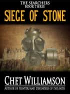 Siege of Stone ebook by Chet Williamson