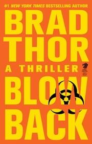 Blowback - A Thriller ebook by Brad Thor