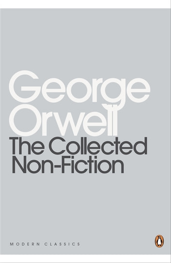 The Collected Non-Fiction ebook by George Orwell