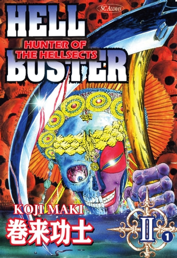 HELL BUSTER HUNTER OF THE HELLSECTS - Episode 2-1 ebook by Koji Maki