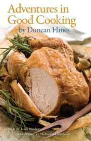 Adventures in Good Cooking ebook by Hines, Duncan