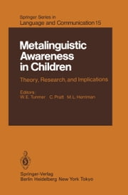 Metalinguistic Awareness in Children - Theory, Research, and Implications ebook by J. Bowey,William Tunmer,R. Grieve,Chris Pratt,M. Herriman,M.L. Herriman,Marion Myhill,A. Nesdale,Chris Pratt,William Tunmer
