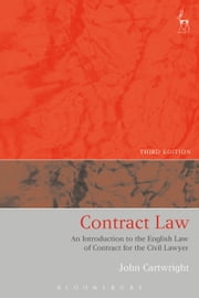 Contract Law - An Introduction to the English Law of Contract for the Civil Lawyer ebook by John Cartwright