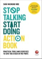 Stop Talking, Start Doing Action Book ebook by Shaa Wasmund
