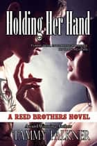 Holding Her Hand ebook by Tammy Falkner