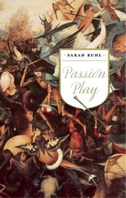 Passion Play ebook by Sarah Ruhl