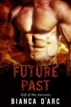 Future Past ebook by Bianca D'Arc