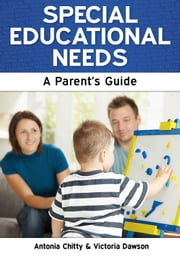 Special Educational Needs: A Parent's Guide ebook by Antonia Chitty and Victoria Dawson