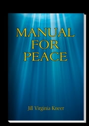 MANUAL FOR PEACE ebook by Jill Virginia Kneer